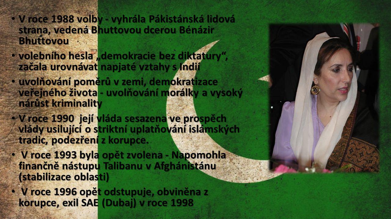 V roce 1988 volby - vyhrála Pákistánská lidová strana, vedená Bhuttovou dcerou Bénázir Bhuttovou