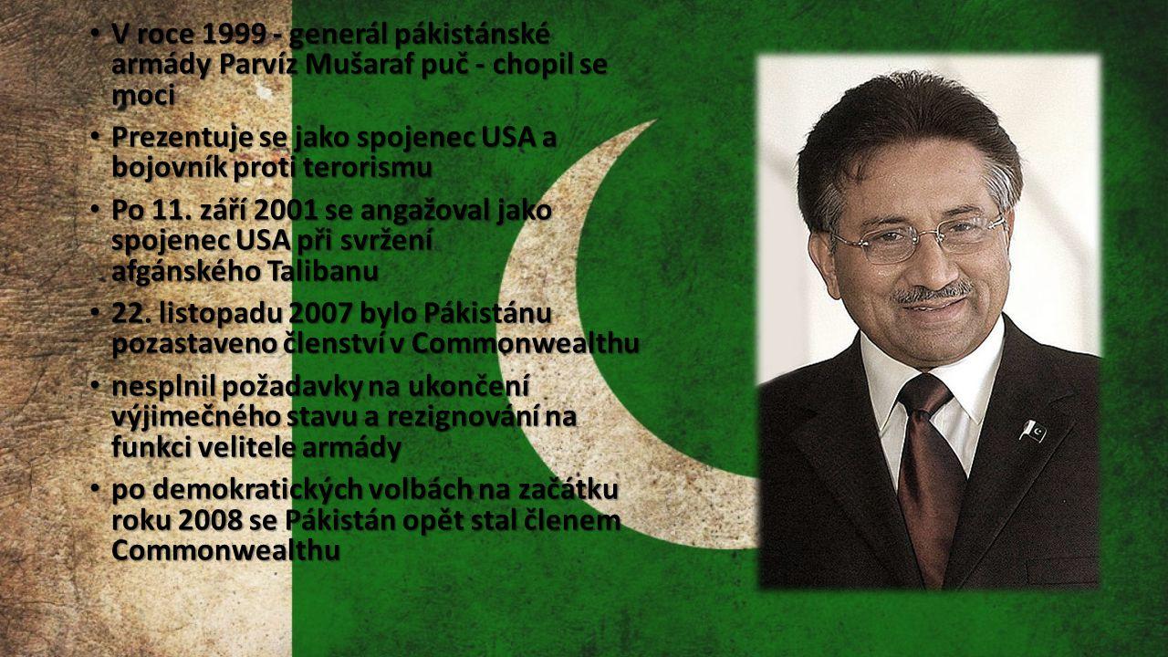 V roce 1999 - generál pákistánské armády Parvíz Mušaraf puč - chopil se moci