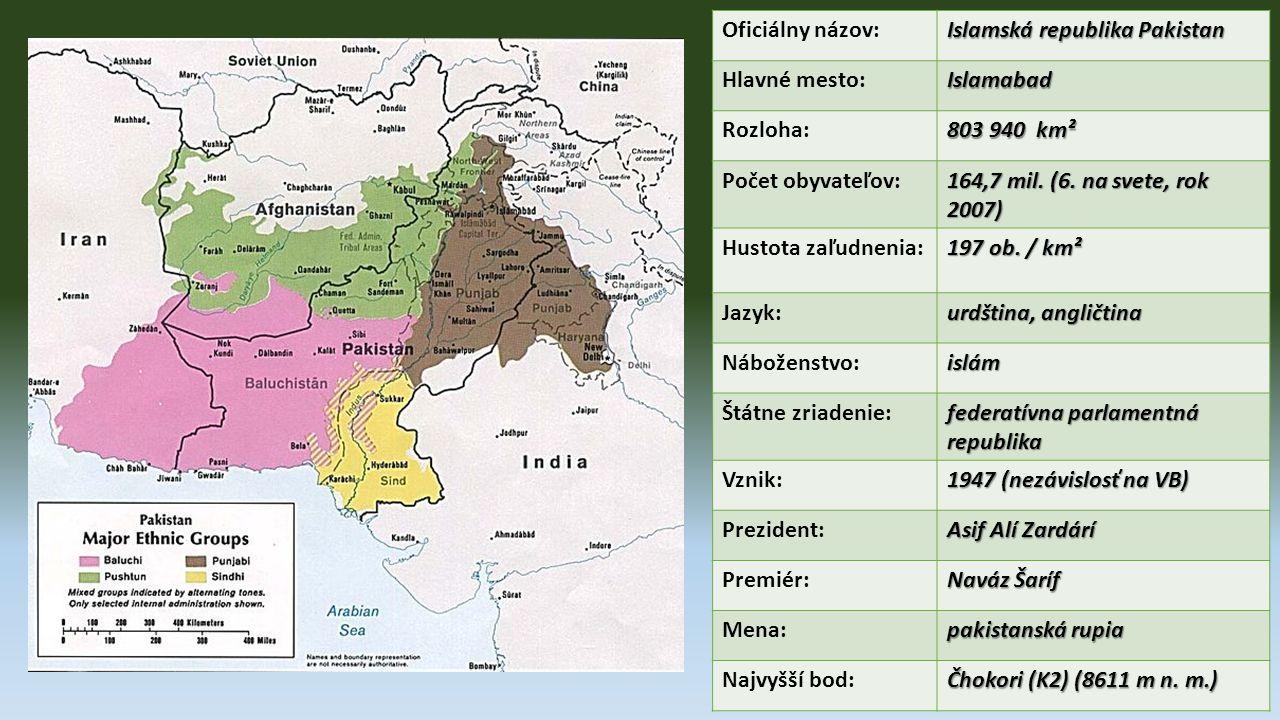 Oficiálny názov: Islamská republika Pakistan. Hlavné mesto: Islamabad. Rozloha: 803 940 km². Počet obyvateľov: