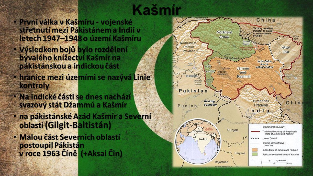 Kašmír První válka v Kašmíru - vojenské střetnutí mezi Pákistánem a Indií v letech 1947–1948 o území Kašmíru.