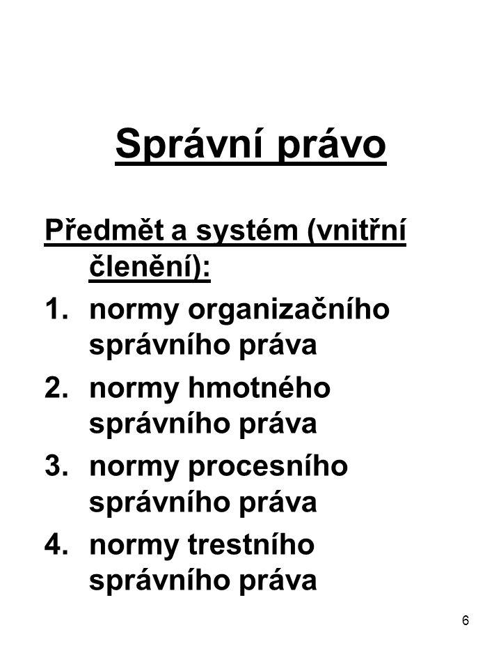 Správní právo Předmět a systém (vnitřní členění):