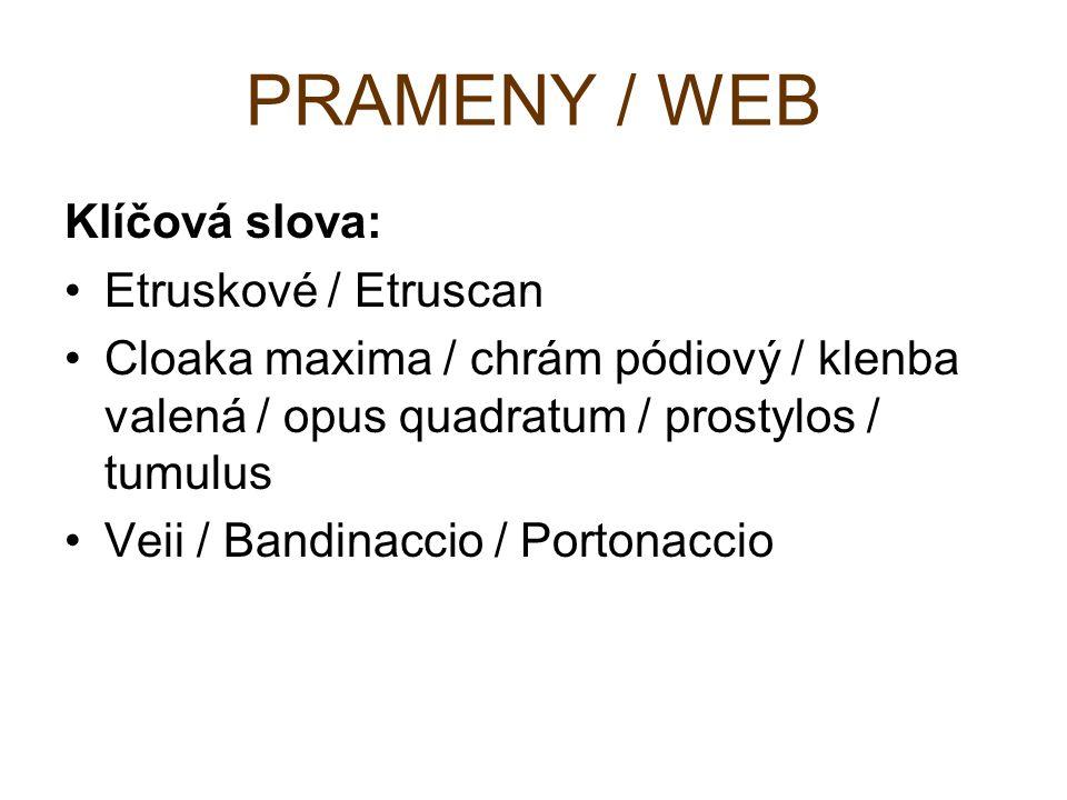 PRAMENY / WEB Klíčová slova: Etruskové / Etruscan