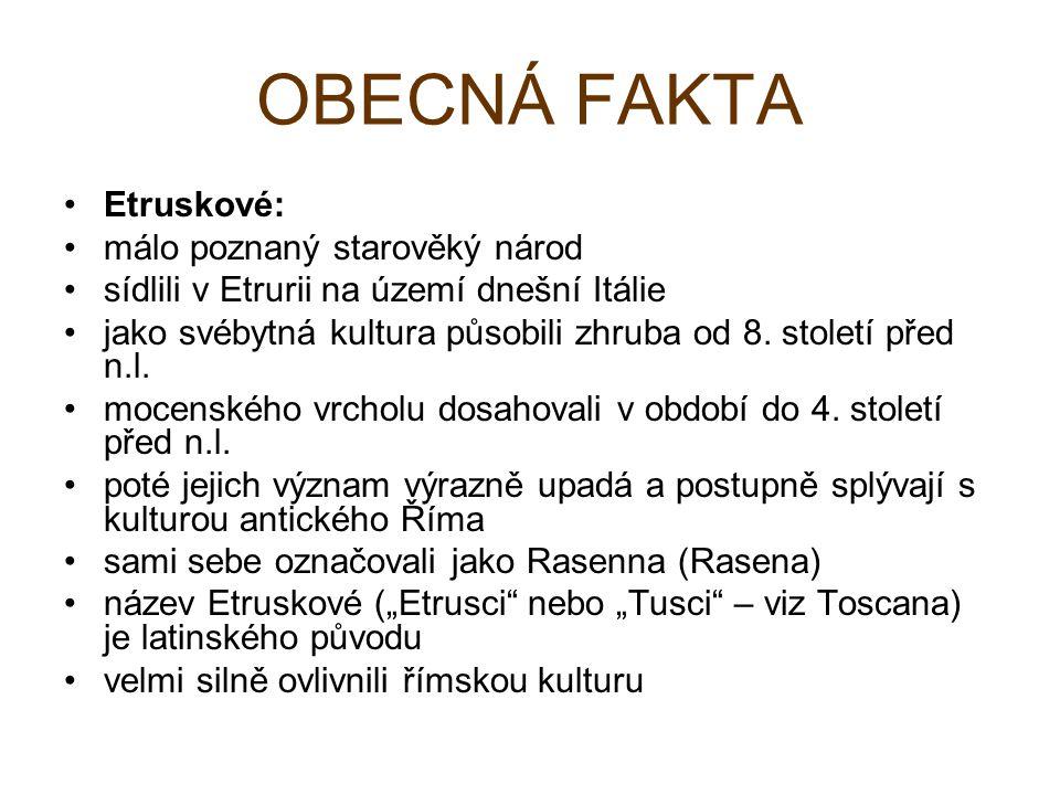 OBECNÁ FAKTA Etruskové: málo poznaný starověký národ