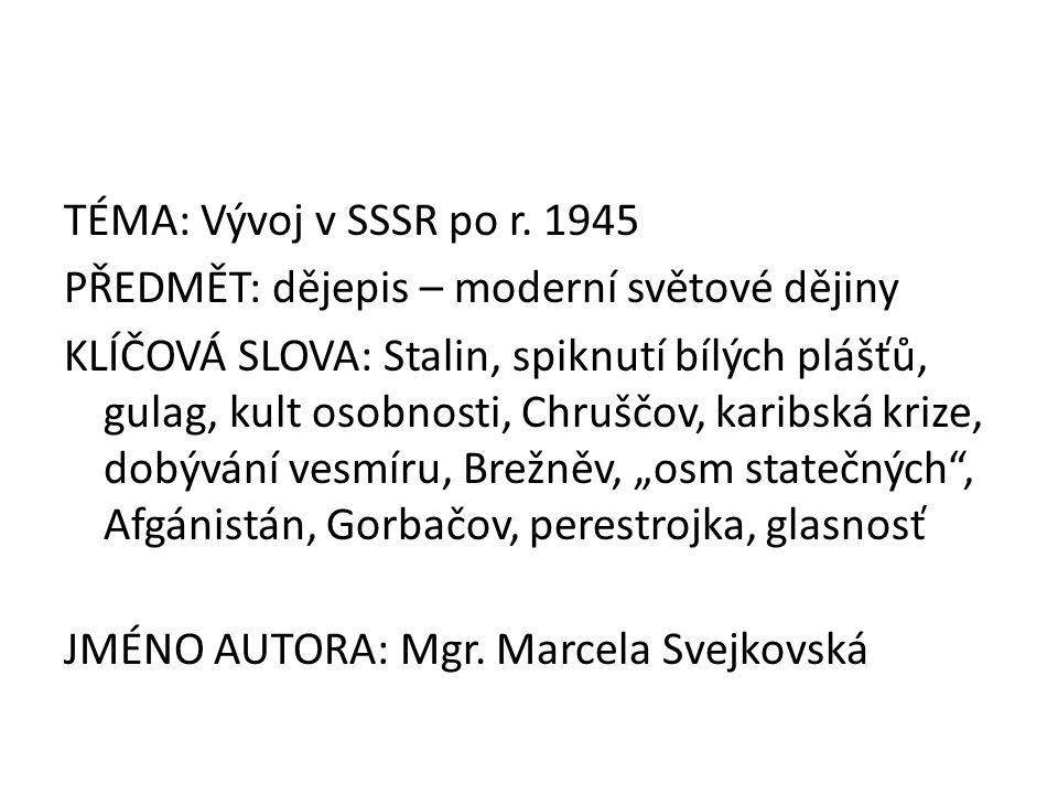 TÉMA: Vývoj v SSSR po r.