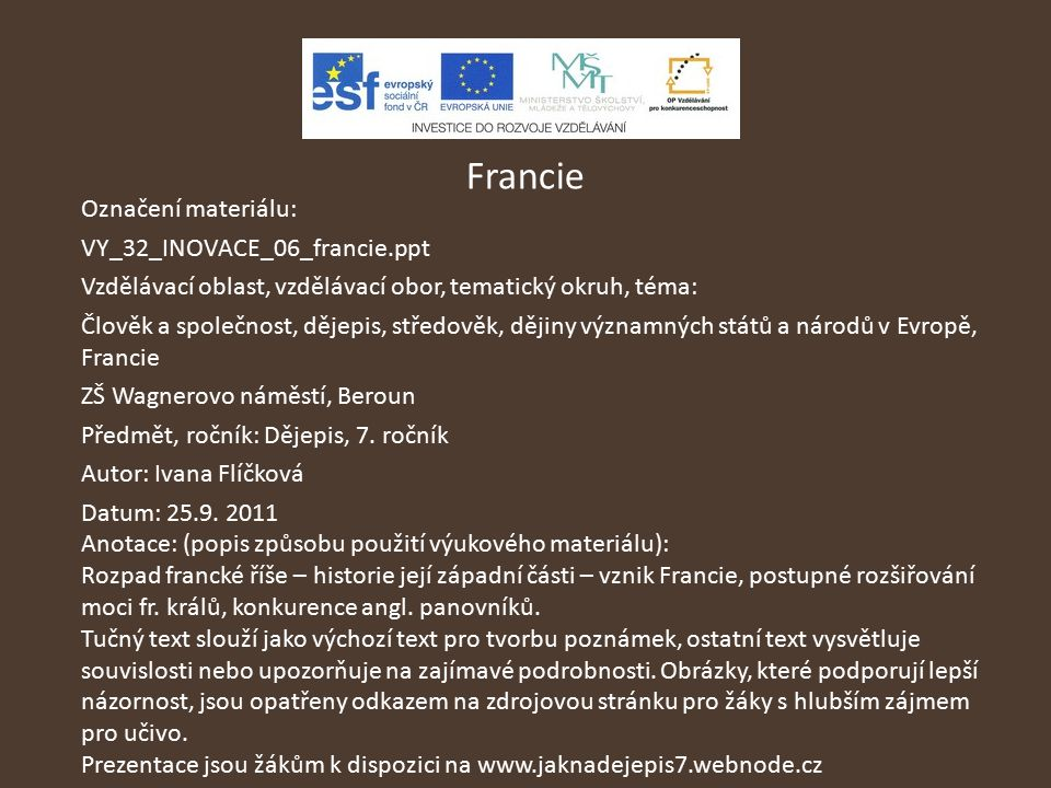 Francie Označení materiálu: VY_32_INOVACE_06_francie.ppt