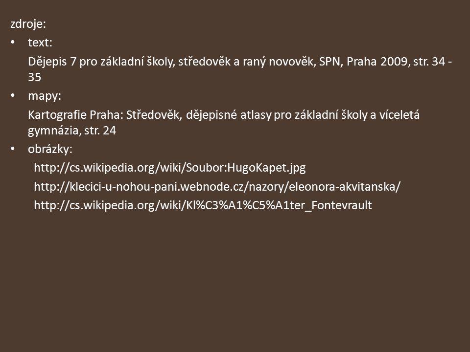 zdroje: text: Dějepis 7 pro základní školy, středověk a raný novověk, SPN, Praha 2009, str. 34 - 35.