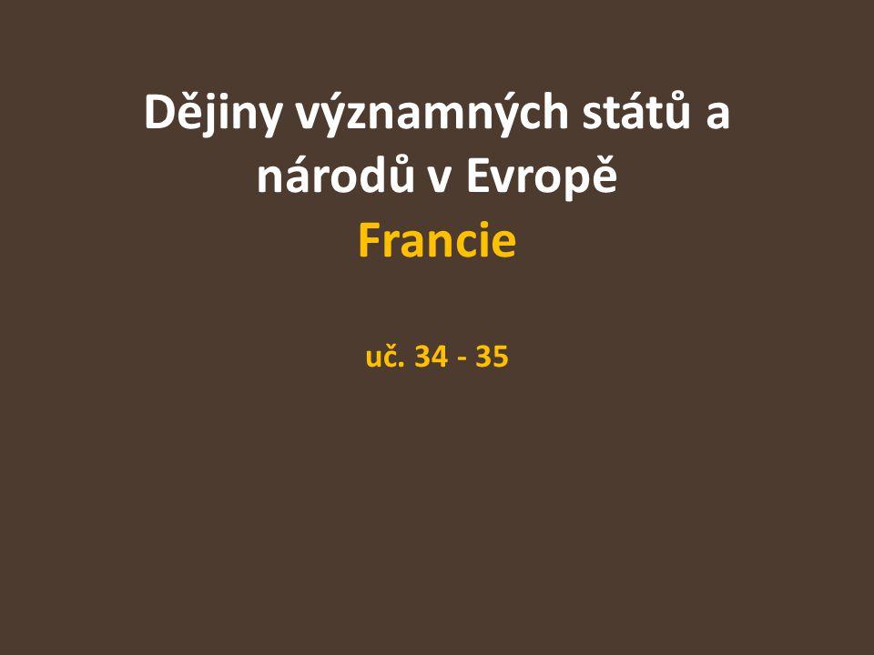 Dějiny významných států a národů v Evropě Francie uč. 34 - 35