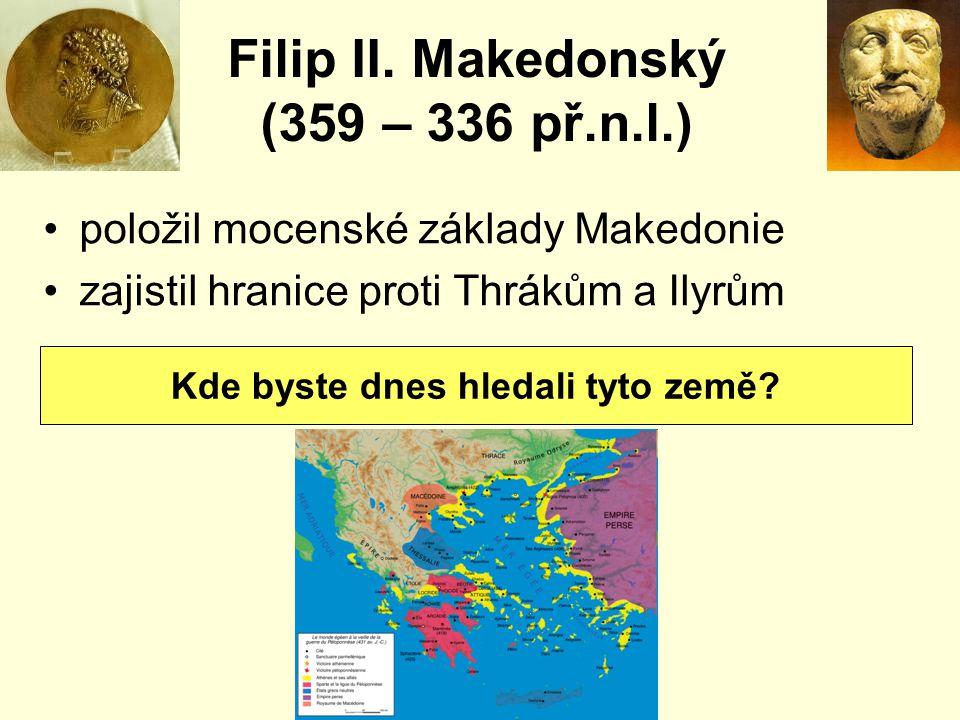 Filip II. Makedonský (359 – 336 př.n.l.)