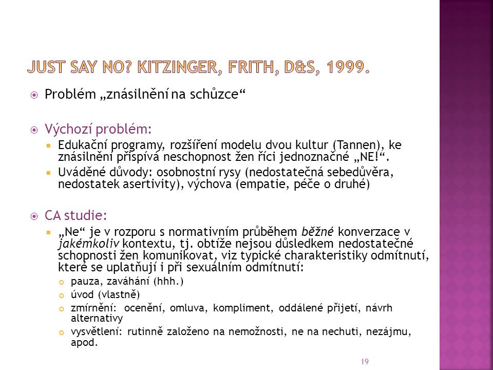 Just say No Kitzinger, Frith, D&S, 1999.