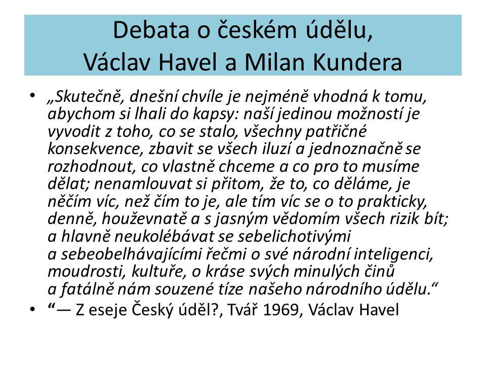Debata o českém údělu, Václav Havel a Milan Kundera
