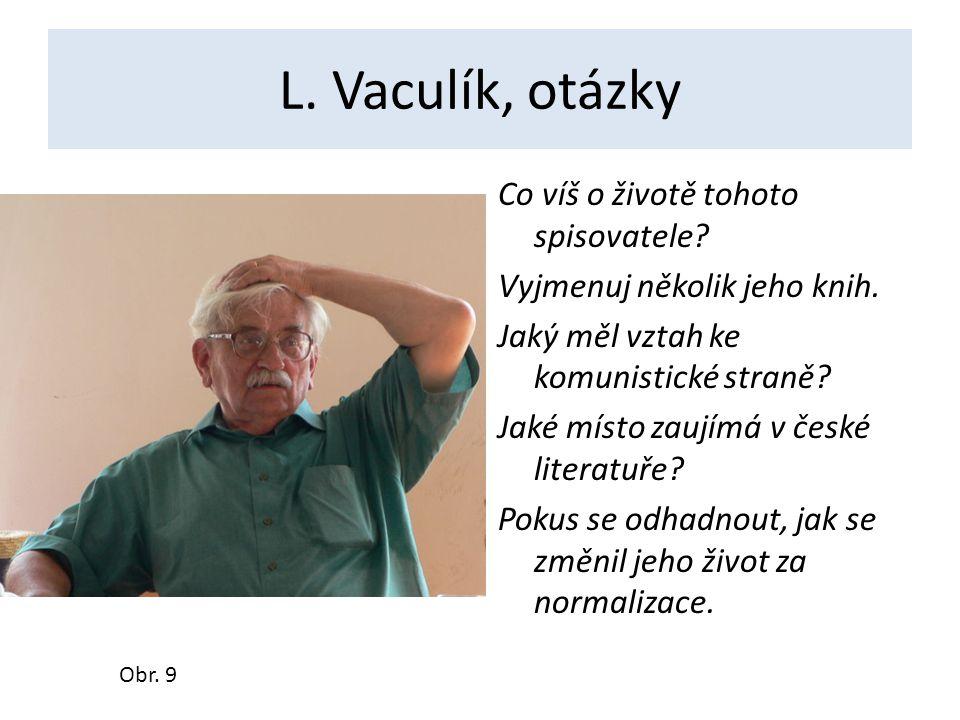 L. Vaculík, otázky
