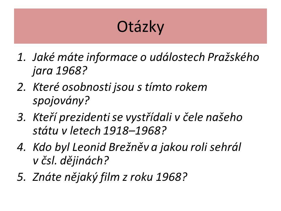 Otázky Jaké máte informace o událostech Pražského jara 1968