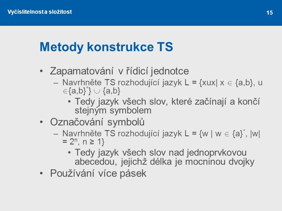 Metody konstrukce TS Zapamatování v řídicí jednotce Označování symbolů
