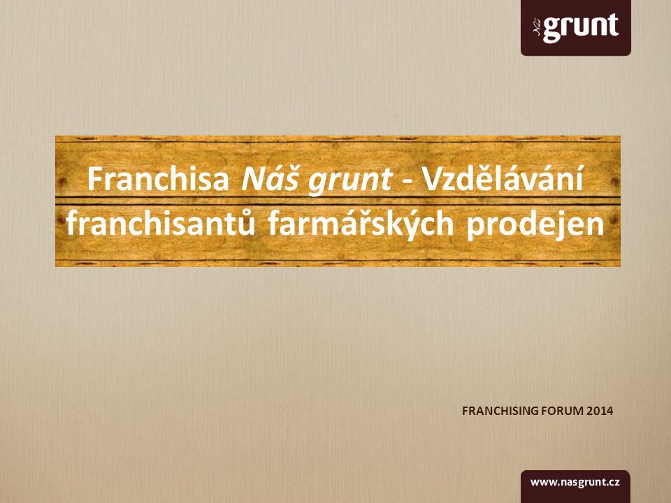 Franchisa Náš grunt - Vzdělávání franchisantů farmářských prodejen