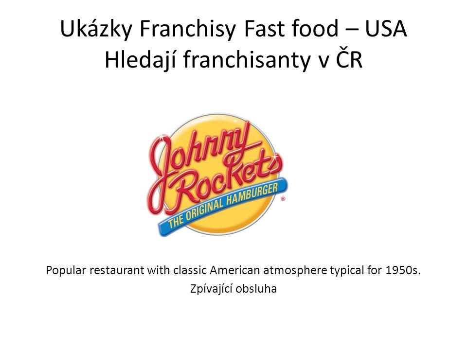 Ukázky Franchisy Fast food – USA Hledají franchisanty v ČR