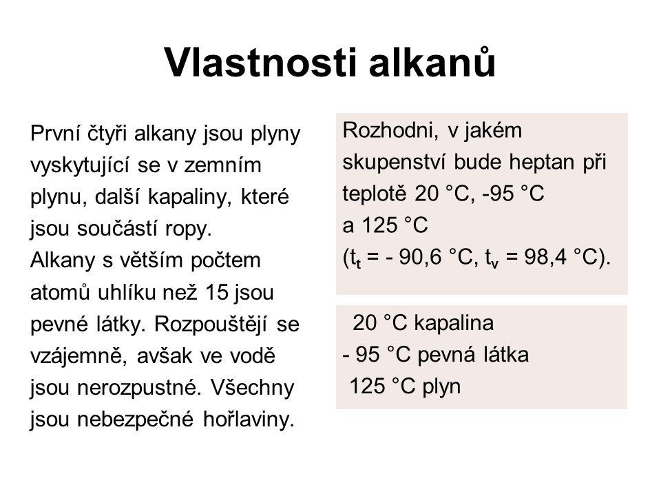 Vlastnosti alkanů Rozhodni, v jakém První čtyři alkany jsou plyny