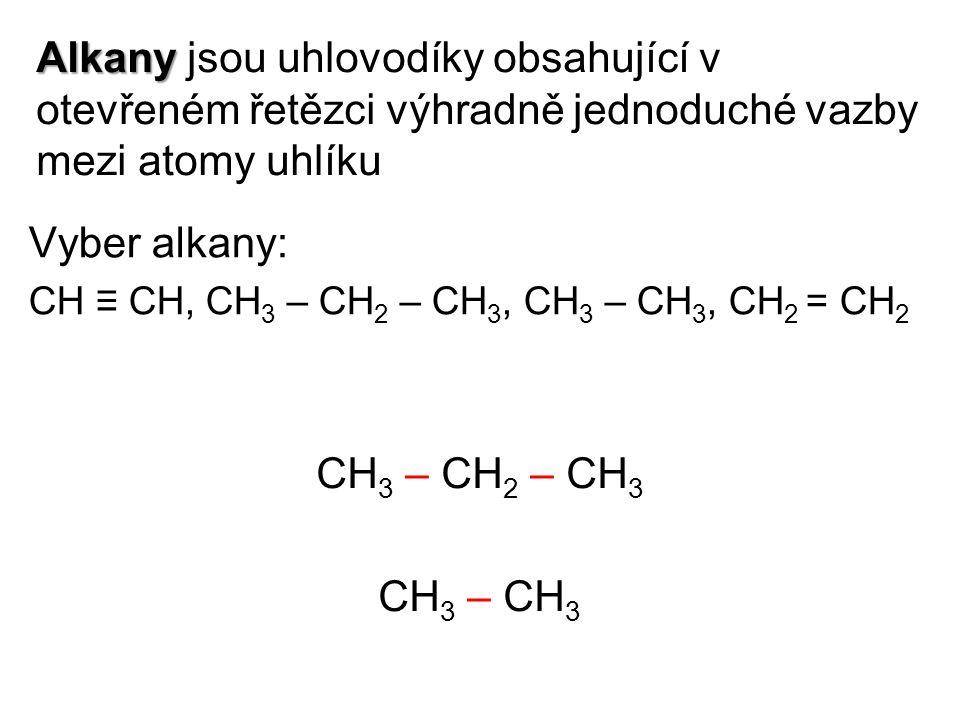 Alkany jsou uhlovodíky obsahující v otevřeném řetězci výhradně jednoduché vazby mezi atomy uhlíku