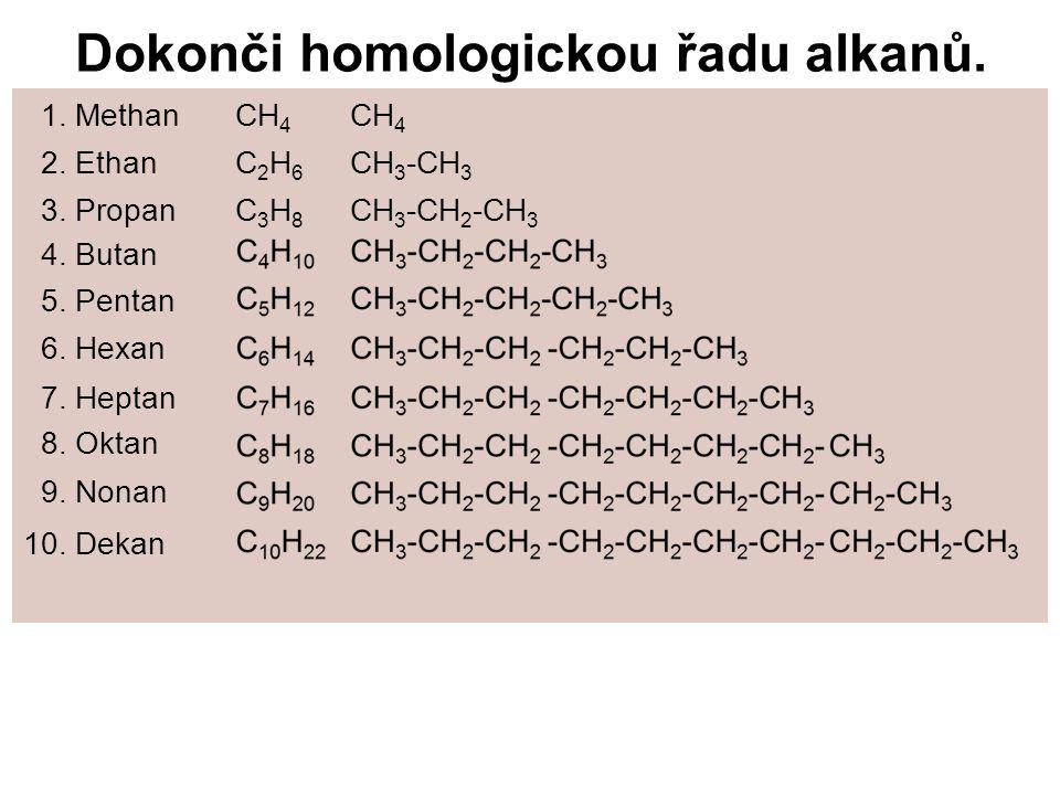 Dokonči homologickou řadu alkanů.