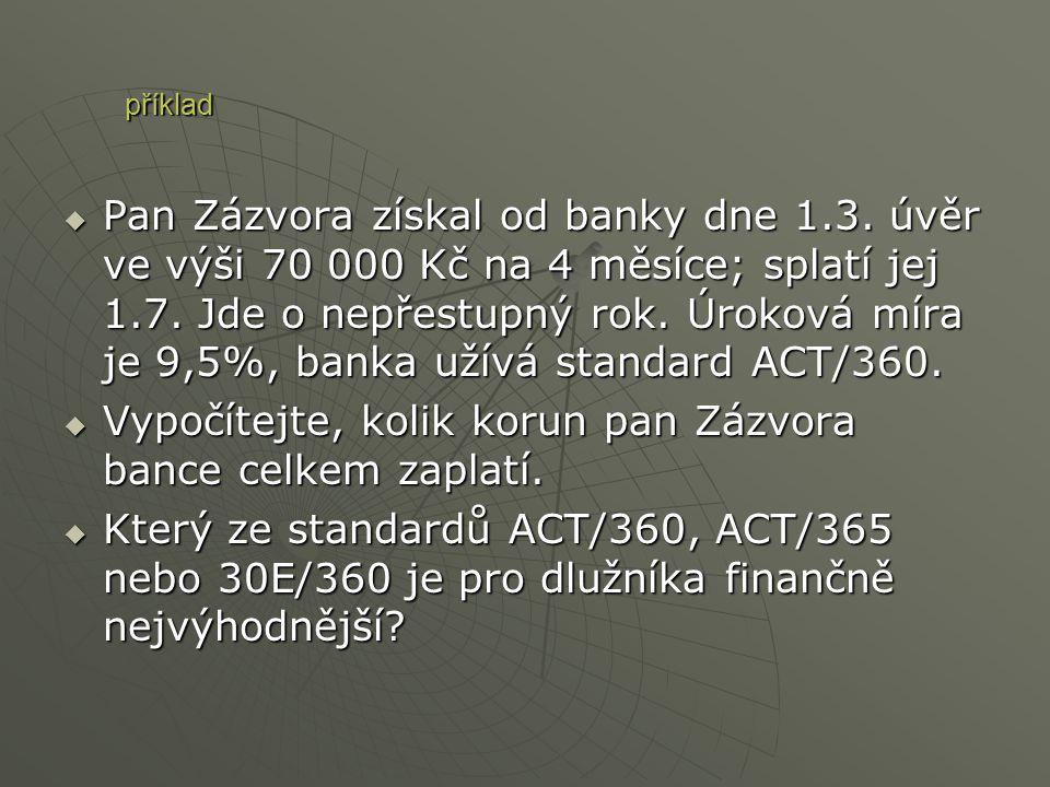 Vypočítejte, kolik korun pan Zázvora bance celkem zaplatí.