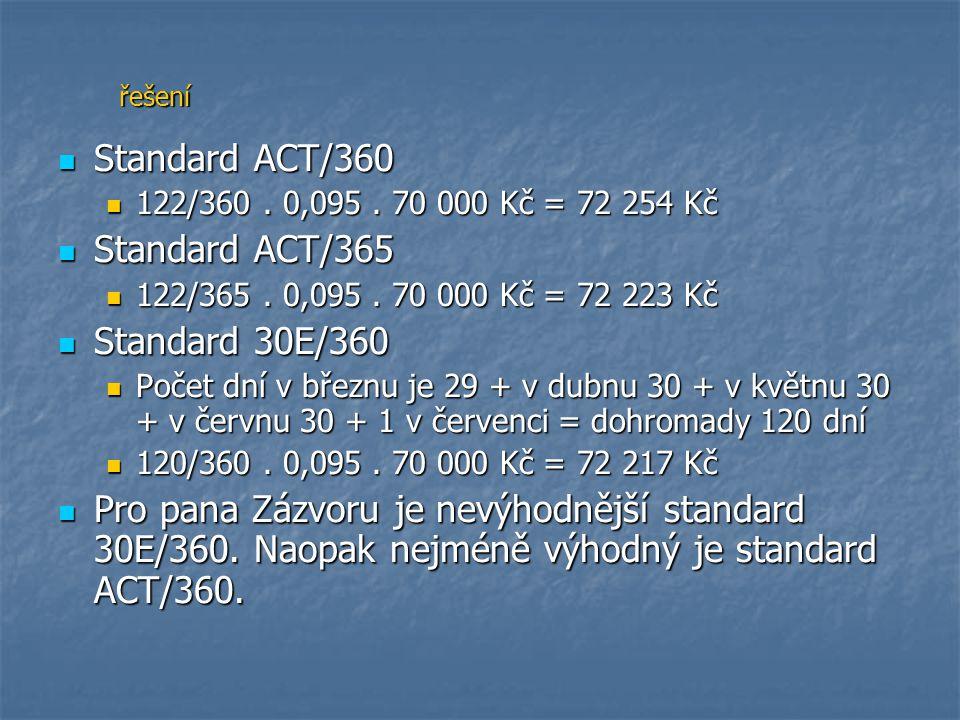 Standard ACT/360 Standard ACT/365 Standard 30E/360