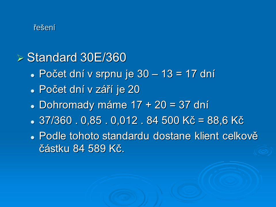 Standard 30E/360 Počet dní v srpnu je 30 – 13 = 17 dní