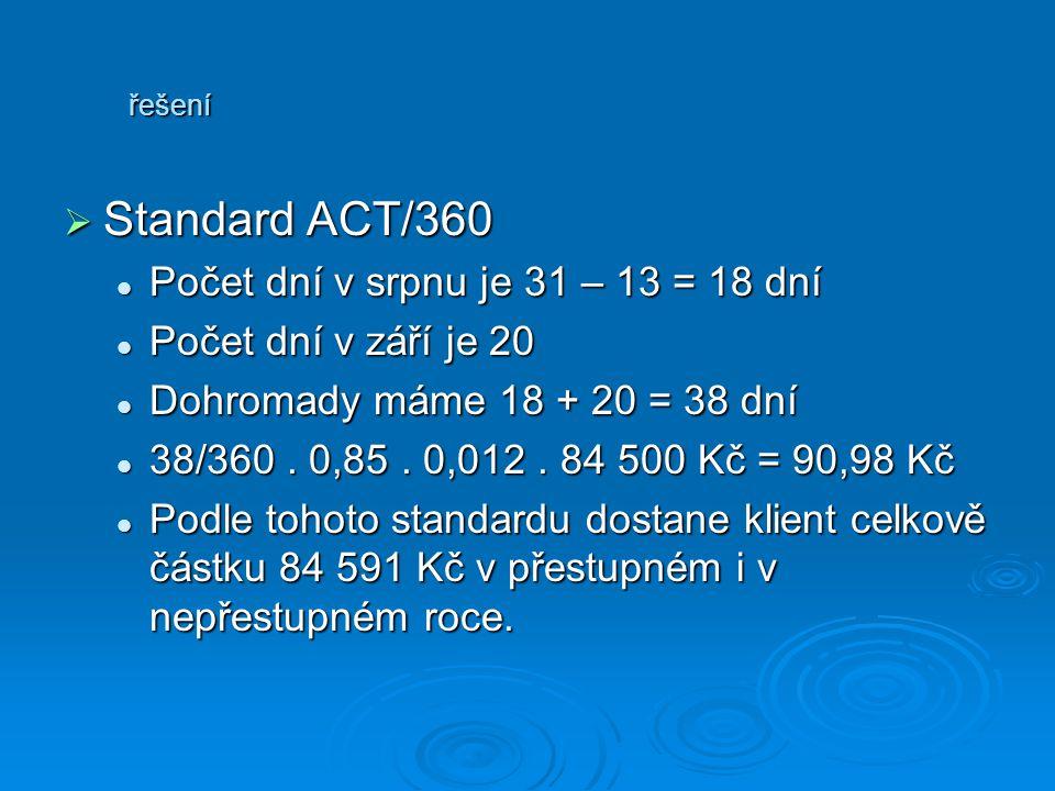 Standard ACT/360 Počet dní v srpnu je 31 – 13 = 18 dní