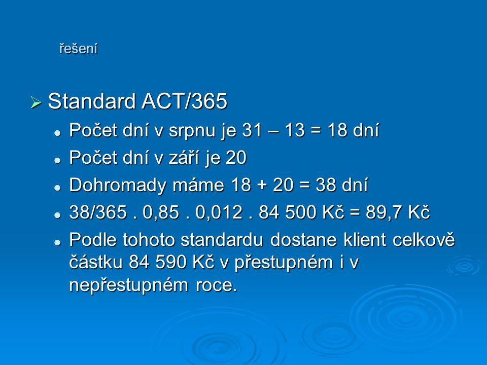 Standard ACT/365 Počet dní v srpnu je 31 – 13 = 18 dní