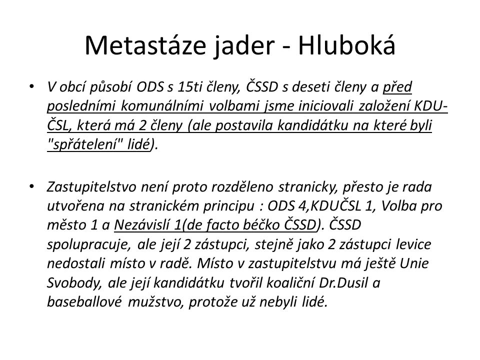 Metastáze jader - Hluboká