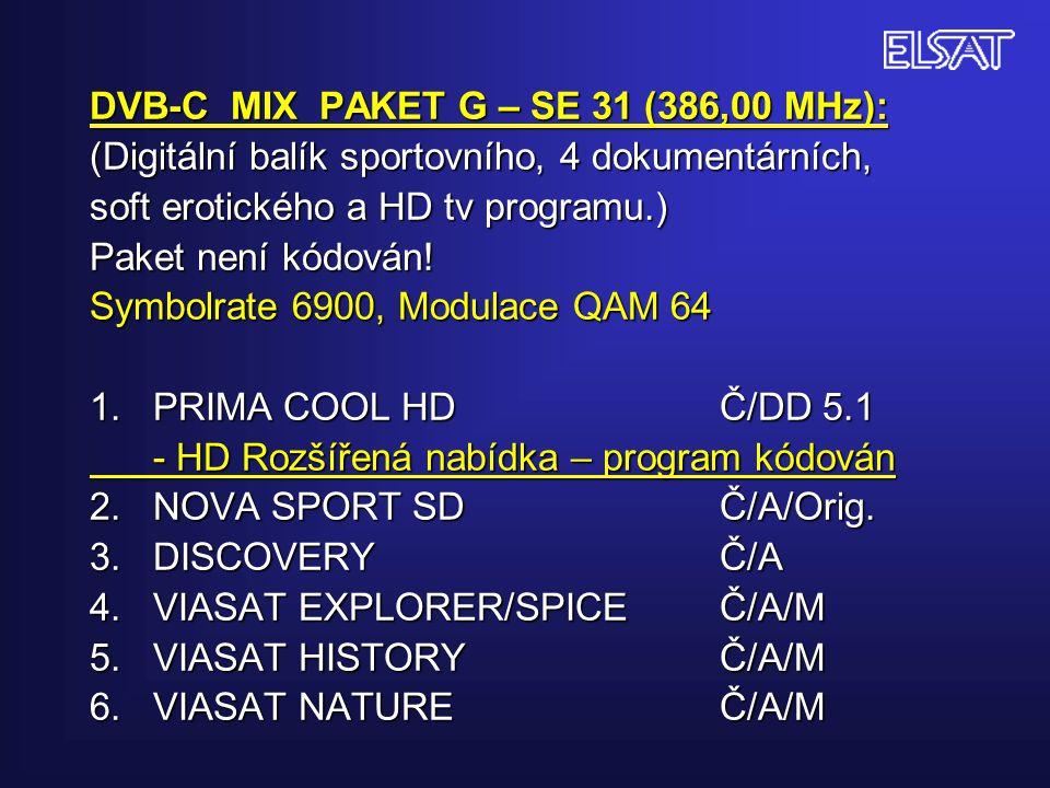 DVB-C MIX PAKET G – SE 31 (386,00 MHz): (Digitální balík sportovního, 4 dokumentárních, soft erotického a HD tv programu.) Paket není kódován.
