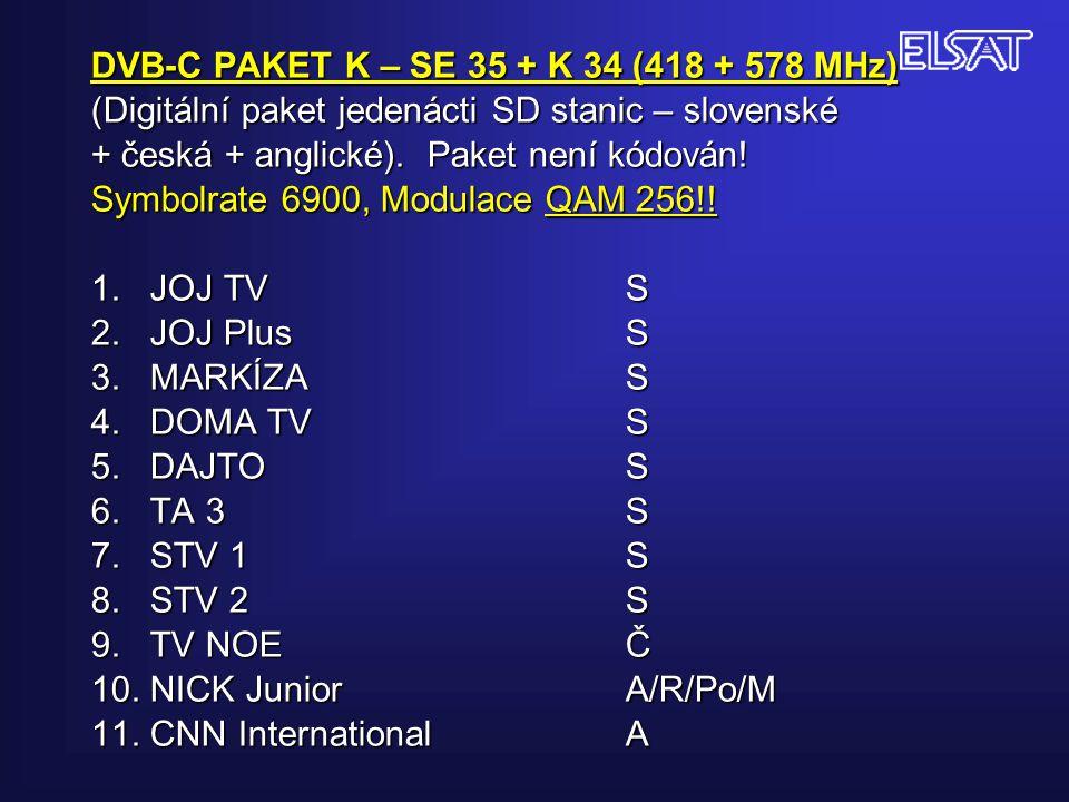 DVB-C PAKET K – SE 35 + K 34 (418 + 578 MHz) (Digitální paket jedenácti SD stanic – slovenské + česká + anglické).