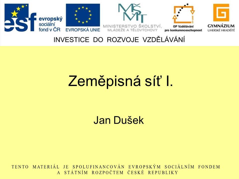 Zeměpisná síť I. Jan Dušek