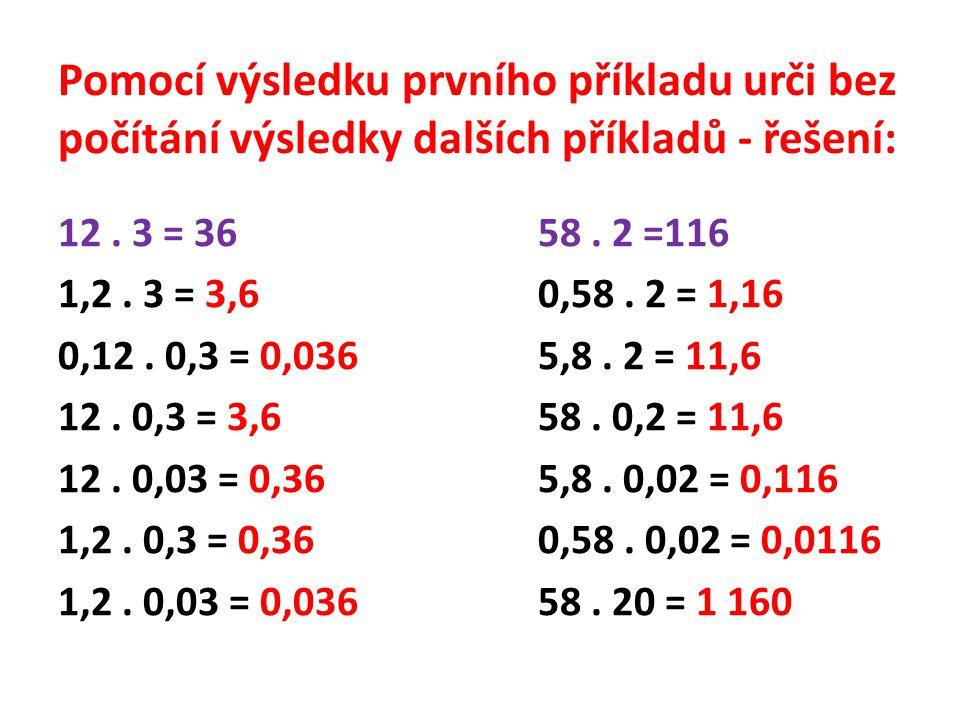 Pomocí výsledku prvního příkladu urči bez počítání výsledky dalších příkladů - řešení: