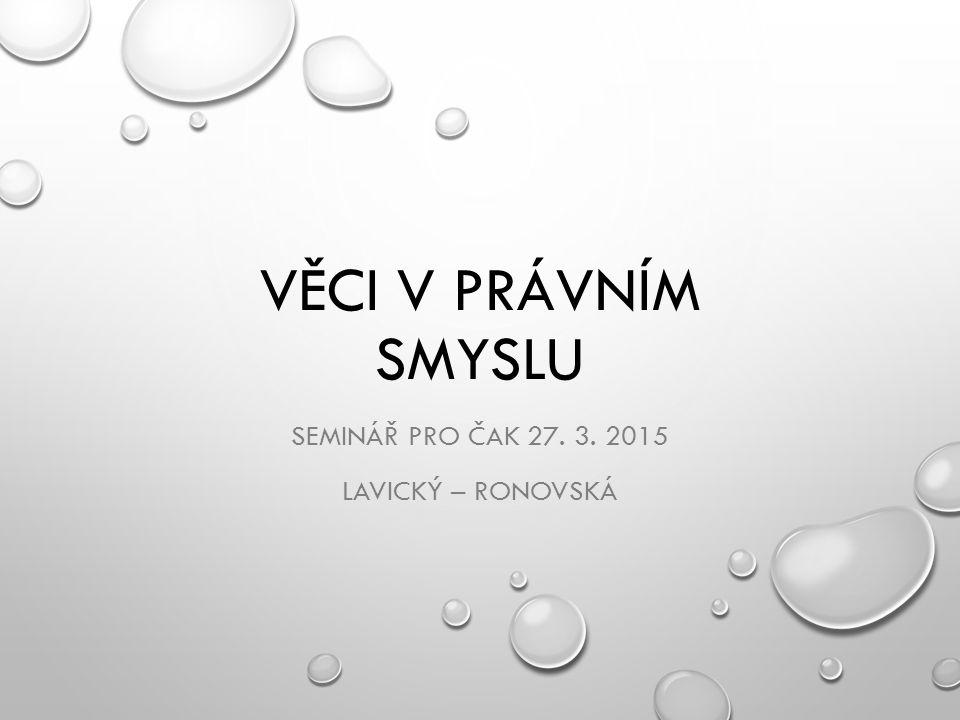 Seminář pro ČAK 27. 3. 2015 Lavický – Ronovská