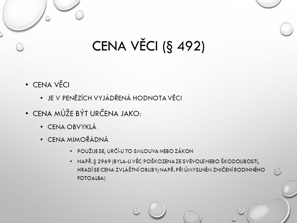Cena věci (§ 492) Cena věci Cena může být určena jako: