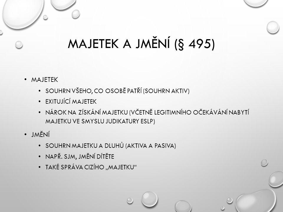 Majetek a jmění (§ 495) Majetek Jmění