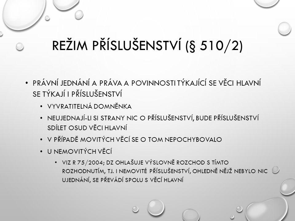 Režim příslušenství (§ 510/2)