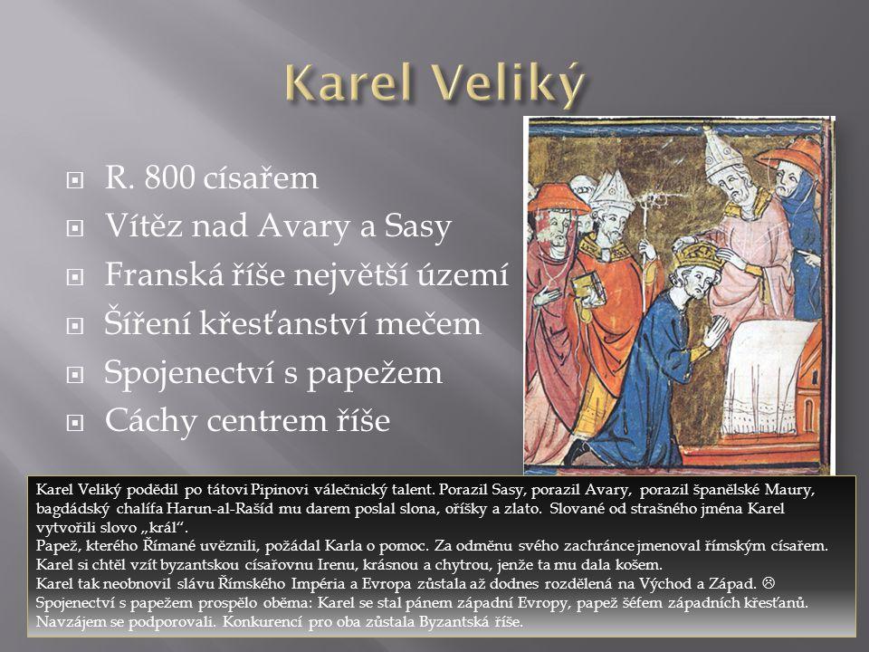 Karel Veliký R. 800 císařem Vítěz nad Avary a Sasy