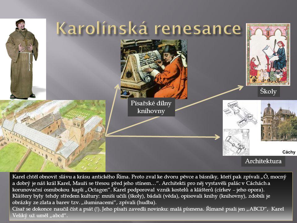 Karolínská renesance Školy Písařské dílny knihovny Architektura