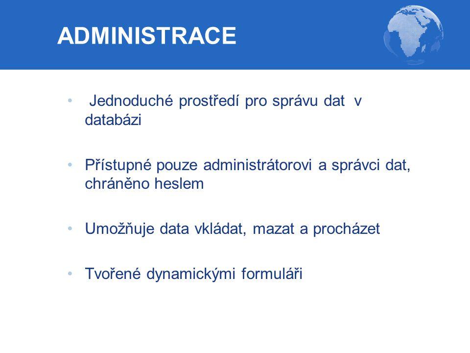 ADMINISTRACE Jednoduché prostředí pro správu dat v databázi