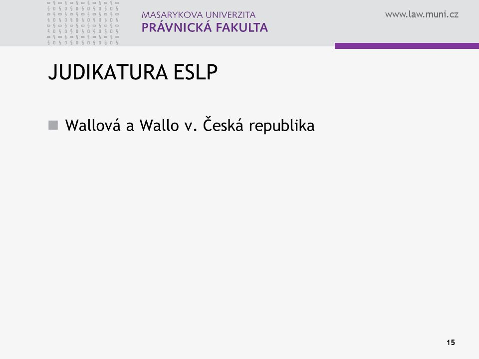 JUDIKATURA ESLP Wallová a Wallo v. Česká republika