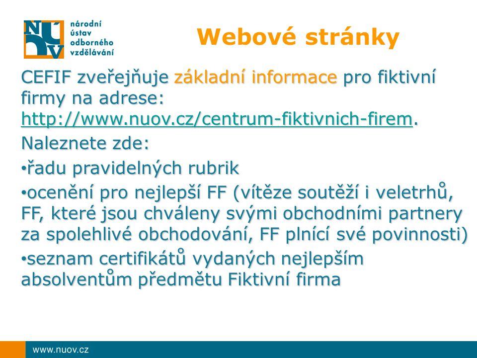 Webové stránky CEFIF zveřejňuje základní informace pro fiktivní firmy na adrese: http://www.nuov.cz/centrum-fiktivnich-firem.