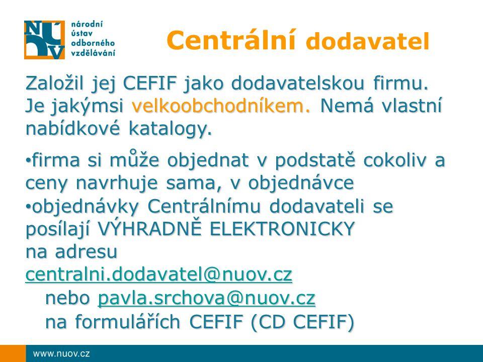 Centrální dodavatel Založil jej CEFIF jako dodavatelskou firmu.