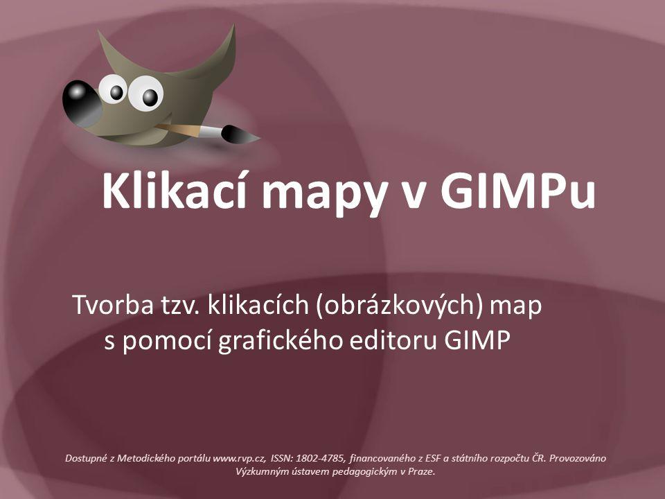 Klikací mapy v GIMPu Tvorba tzv. klikacích (obrázkových) map s pomocí grafického editoru GIMP.