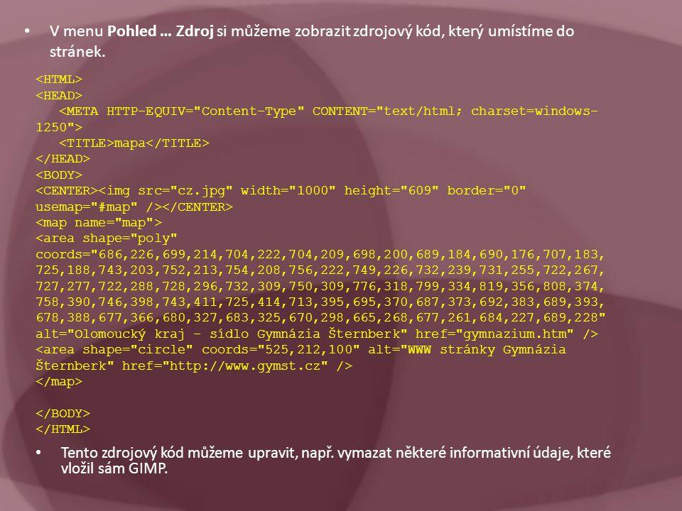 V menu Pohled … Zdroj si můžeme zobrazit zdrojový kód, který umístíme do stránek.