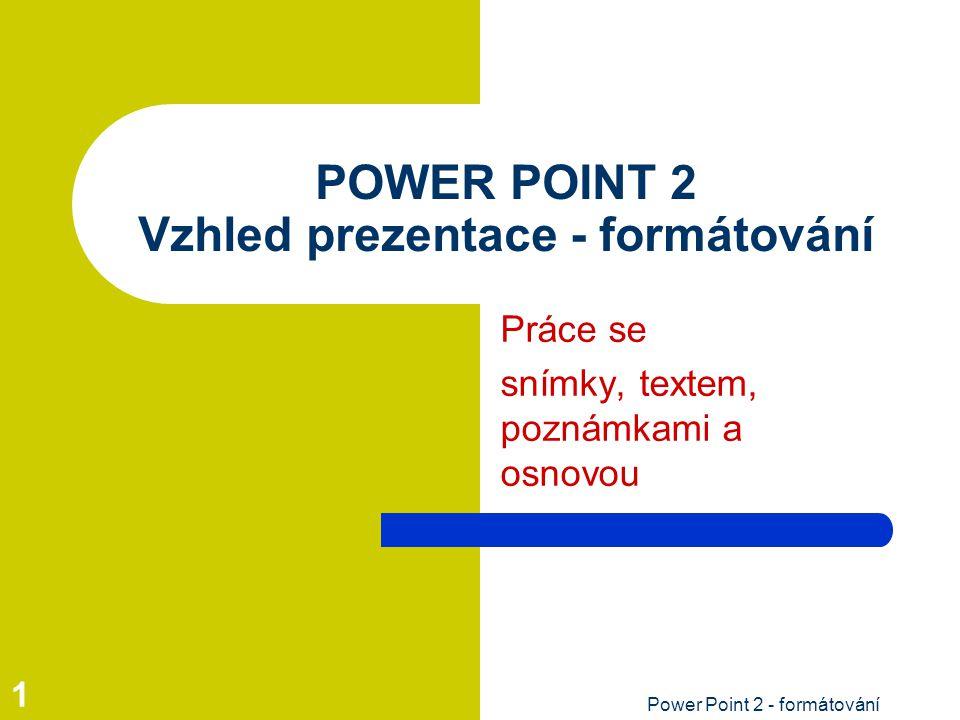 POWER POINT 2 Vzhled prezentace - formátování
