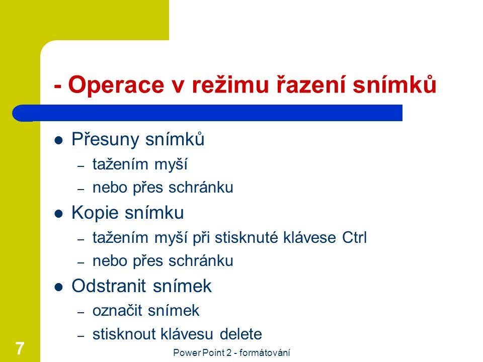 - Operace v režimu řazení snímků