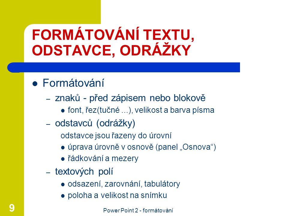 FORMÁTOVÁNÍ TEXTU, ODSTAVCE, ODRÁŽKY