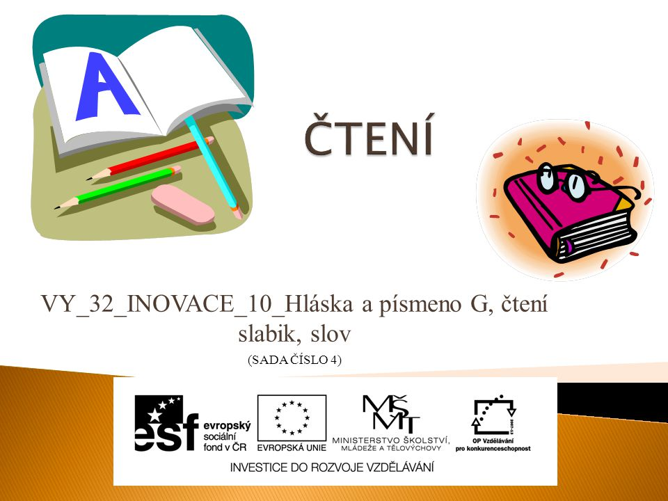 VY_32_INOVACE_10_Hláska a písmeno G, čtení slabik, slov