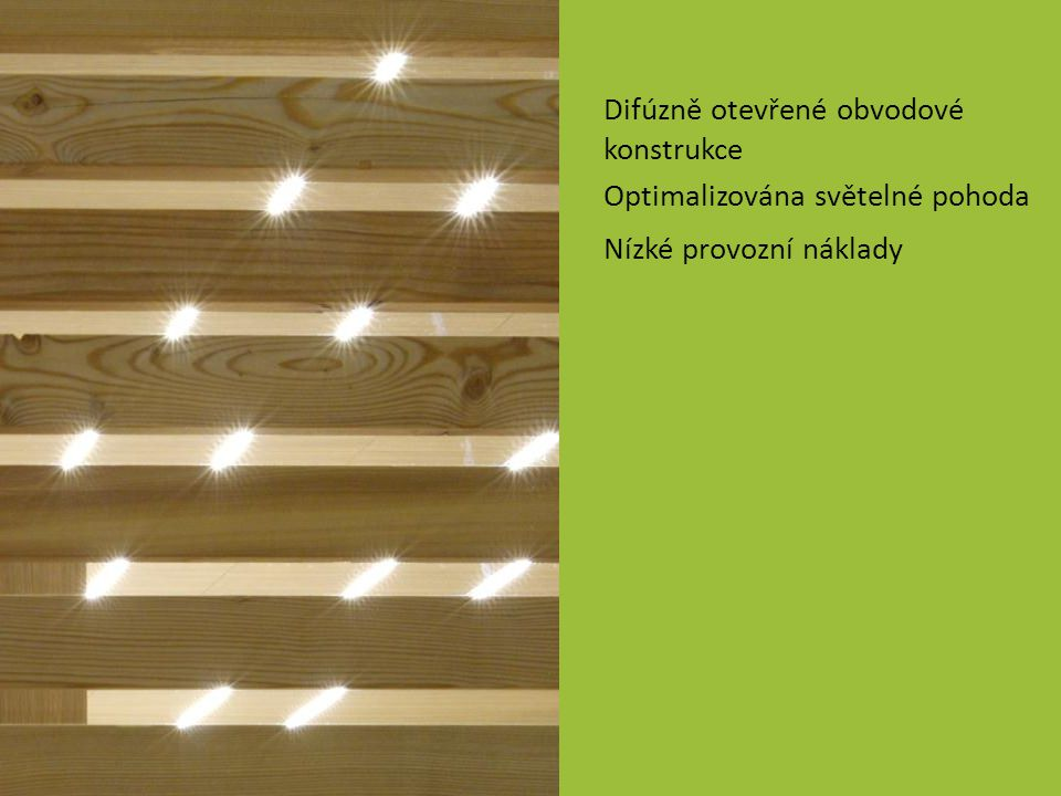Difúzně otevřené obvodové konstrukce Optimalizována světelné pohoda