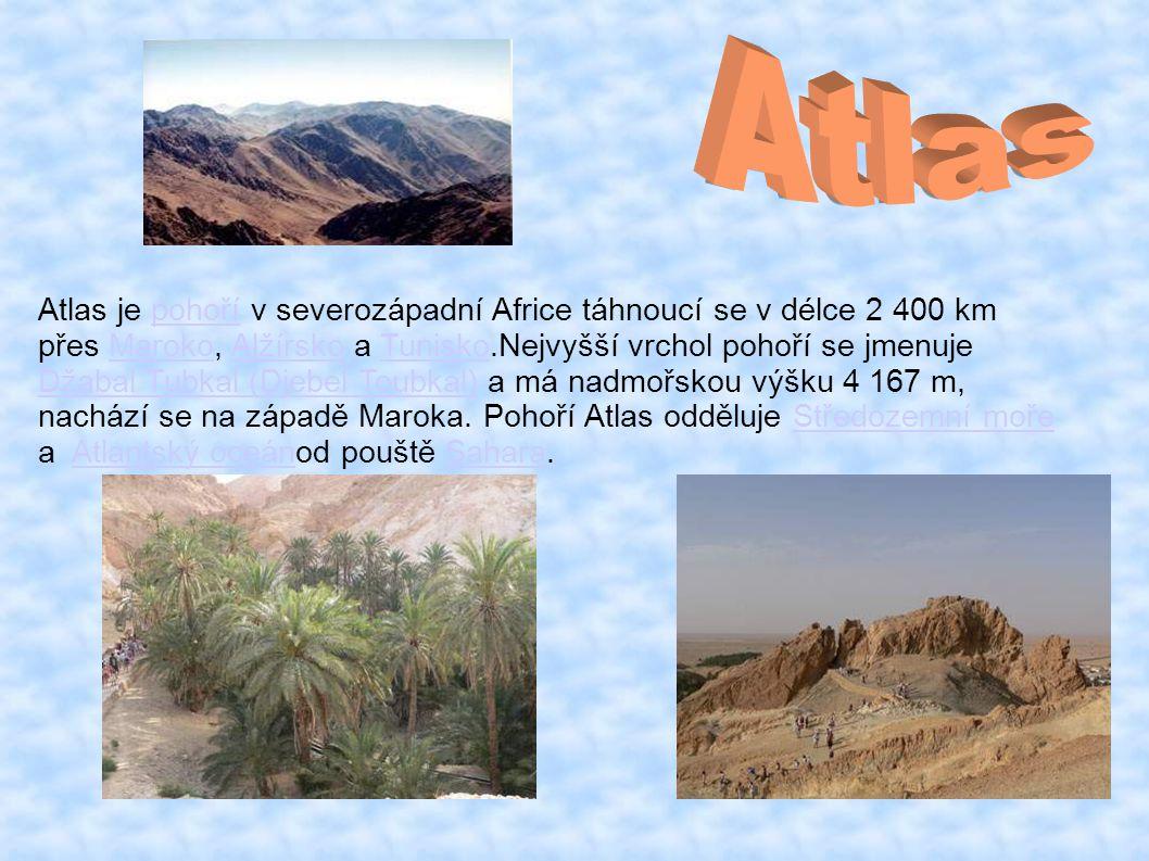 Atlas Atlas je pohoří v severozápadní Africe táhnoucí se v délce 2 400 km. přes Maroko, Alžírsko a Tunisko.Nejvyšší vrchol pohoří se jmenuje.